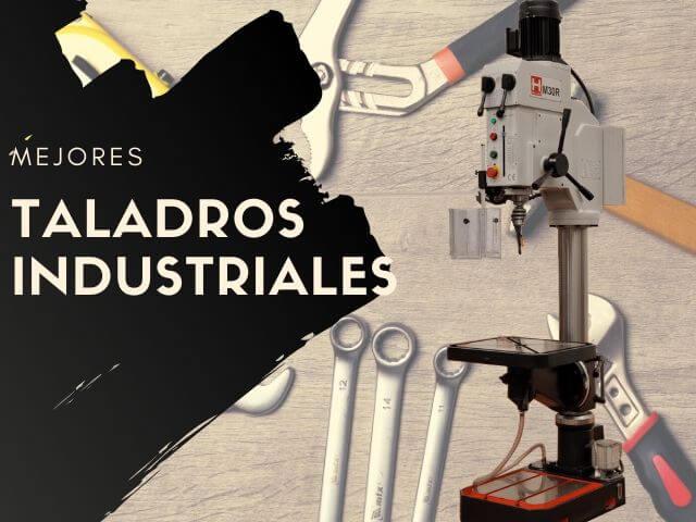 mejores taladros industriales
